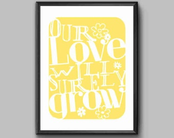 Love Song Lyrics Typography Art Print - Our Love Will Surely Grow - sunshine yellow - custom colors wedding anniversary gift for men women