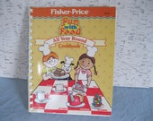 Fisher-Price Fun With Food Cookbook for Children / All Year Round Cookbook / Vintage Cookbook
