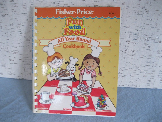 fisher price with food cookbook for children all year
