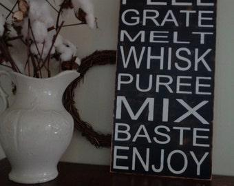 Kitchen Sign, Peel Grate Melt Whisk Puree, 12x24,