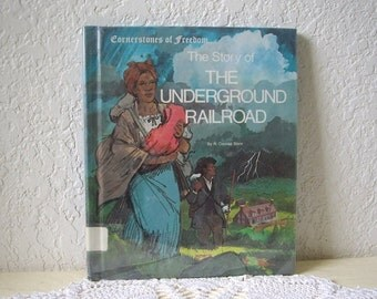 Book:  The Story of the Underground Railroad, 1981