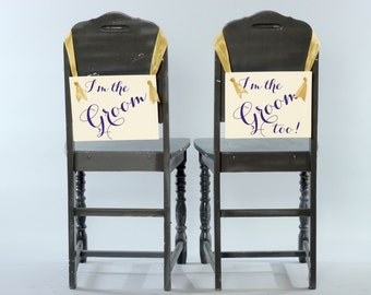 """Gay Grooms Hanging Wedding Signs Set of 2 Chair Banners   Paper Graphics   Handmade in USA Homosexual """"I'm The Groom Too"""" {Modern Script}"""