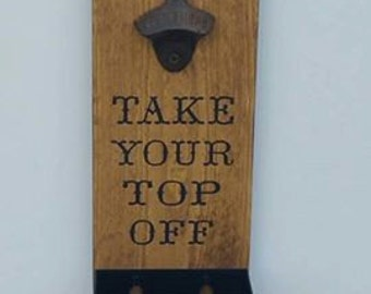 Wall Mount Bottle Opener with Cap Catcher Wood Sign, Funny Beer Sign, Beer Art, Father's Day Gift