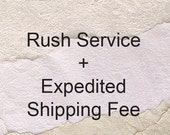Rush Service + Expedited Shipping Fee Add-On
