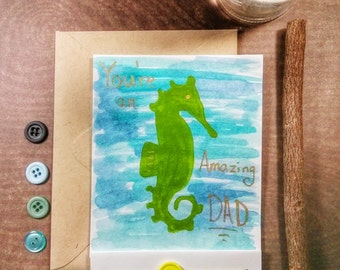 You're An Amazing Dad - Thanks Dad - Birthday Card - Father - Seahorse - Green and Blue - Dad Encouragement - New Dad - Fatherhood - Papa
