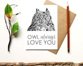 Owl Always Love You - animal pun greeting card - horned owl - cute owl - blank inside - funny greeting card - owl card - i love you card