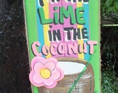 PUT The LIME In The COCONUT - Tropical Paradise Beach House Pool Patio Tiki Hut Bar Drink Handmade Wood Sign Plaque
