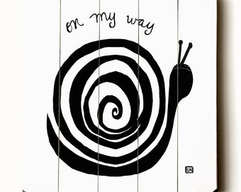 Wooden Art Sign Planked On My Way Wall Decor Typography Black and White Snail
