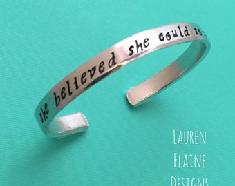 She Believed She Could So She Did- Hand Stamped Cuff Bracelet- You Choose the Font- In Aluminum, Brass, Copper, or Sterling Silver