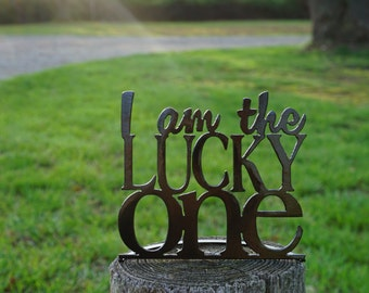 I am the Lucky One Metal Word Stand