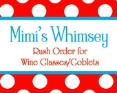 Rush Order Add-on for Wine Glasses/Goblets