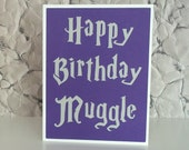 Happy Birthday Muggle- Harry Potter Inspired - Royal Purple Card with Chalky Grey lettering or choose a house color- Blank Card