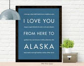 Alaska Decor Art Print, I Love You From Here To ALASKA, Shown in Steel Blue - Choose Color Canvas Frame, Free U.S. Shipping