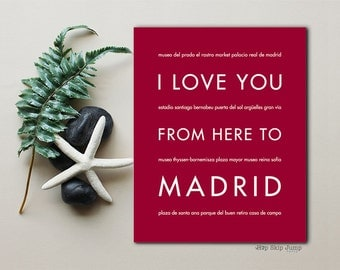 Madrid Print, Spain Wall Art, Home Decor, Travel Poster, I Love You From Here To MADRID, Custom Colors and Sizes