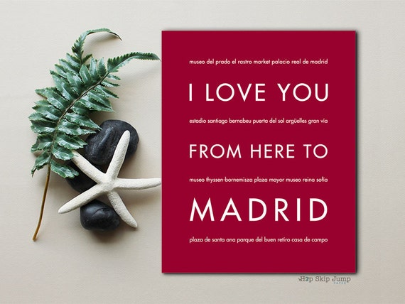 Valentines Day Madrid Print, Spain Wall Art, Home Decor, Travel Poster, I Love You From Here To MADRID, Custom Colors and Sizes