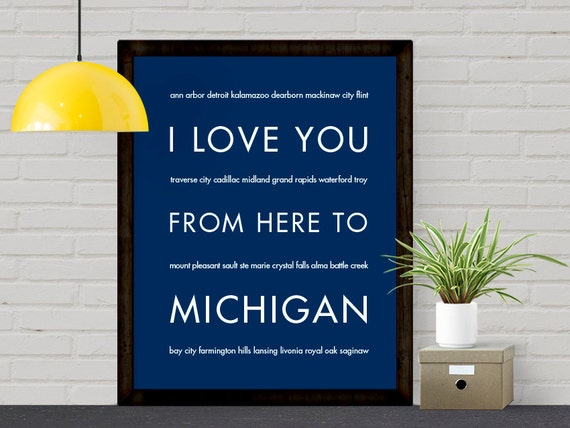 Dorm Decor Gift Idea, Michigan Art, State Poster, College University, I Love You From Here To MICHIGAN, Shown in Navy Blue