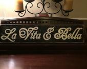 La Vita E Bella SIGN Plaque Life is Beautiful Italian Tuscany Italy Wall Art Elegant Script Wooden You Pick Color Hand Painted