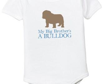 Bulldog Baby - My Big Brother's a Bulldog - English Bull dog Baby Onesie - My Big Sister is a Bulldog - Baby Bodysuit