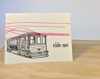 Ride me Cable Car Letterpress Greeting Card