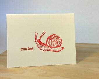 You Lag Snail Letterpress Greeting Card