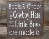 Large Wood Sign - Boots and Chaps and Cowboy Hats Thats What Little Boys are Made Of - Subway Sign