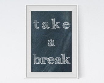 "Inspirational Art ""Take a Break"" Typography Print Motivational Wall Decor Chalkboard Poster Home Decor Quote Minimalist Black and White"