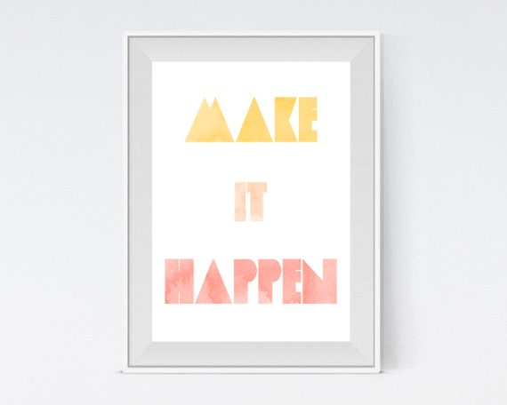 """Inspirational Art """"Make it Happen"""" Typography Print Motivational Wall Decor Watercolor Poster Home Decor Quote Minimalist"""