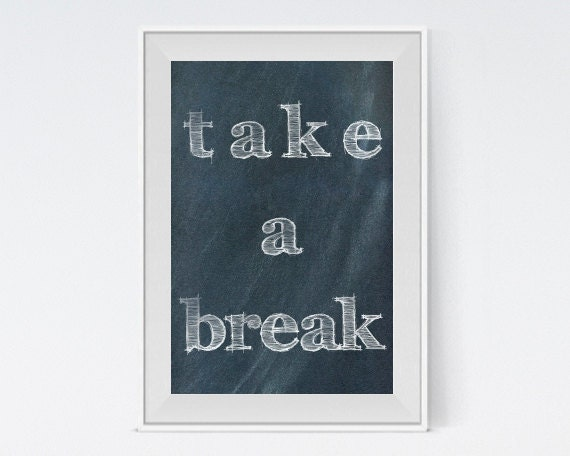 """Inspirational Art """"Take a Break"""" Typography Print Motivational Wall Decor Chalkboard Poster Home Decor Quote Minimalist Black and White"""