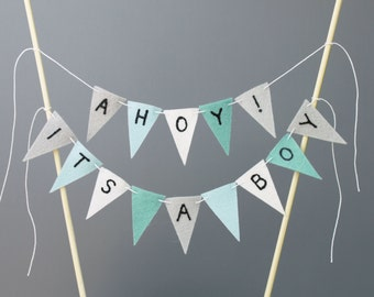 Ahoy! Its a Boy Baby Shower Cake Topper Banner, Gray, White, Light Blue, Light Aqua, Nautical Theme Centerpiece, Pirate Theme, Custom Colors