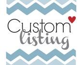 Custom listing for Nakia! :-)