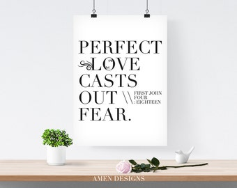 Perfect Love Casts Out Fear. 1 John 4:18. 8x10. DIY Printable Christian Poster. Bible Verse.