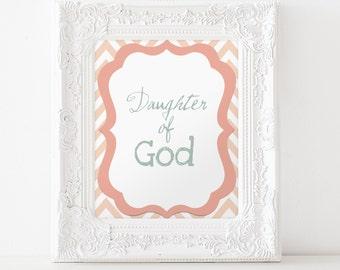 INSTANT DOWNLOAD Daughter of God - 8x10 printable graphic art, pink chevron, download, lds art, motivational