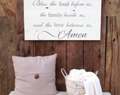 Bless the food before us, the family beside us, and the love between us. Amen. Painted on reclaimed barn wood. Ready to ship