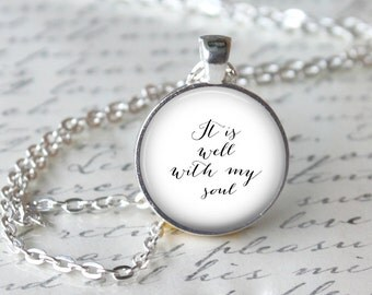 It Is Well With My Soul Quote Pendant, Love Quote Necklace, Soulmate Jewelry