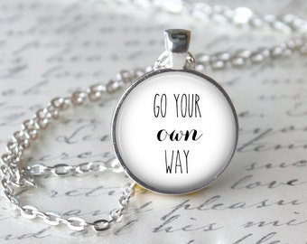 Go Your Own Way Pendant, Song Lyric Necklace, Music Jewelry