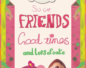 Friends and Good times art print