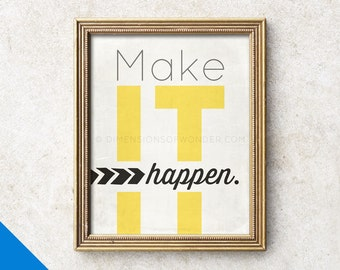 Make it happen PRINT, Inspirational typography, typographic print, motivational quote print, motivational poster, inspirational quote art.