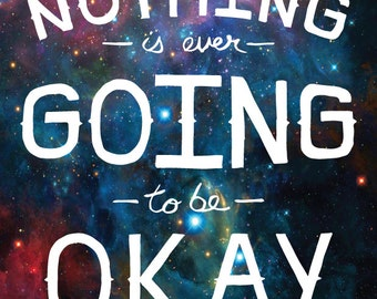 Nothing is ever going to be ok.