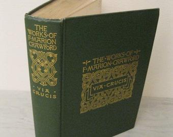 Antique Romance Novel - Via Crucis: A Romance Of The Second Crusade - 1901 - Illustrated - Classic Fiction