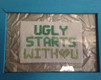 "Framed ""Ugly Starts With U"" Cross Stitch"