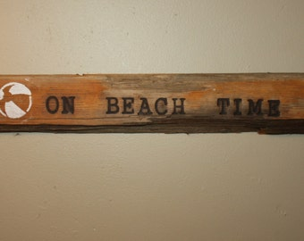 Hand made Wood Burned Driftwood Sign, Wall Hanging Reads On Beach Time, Beach Art, Home Decor, Cottage chic, Ready to Hang, Wall Art
