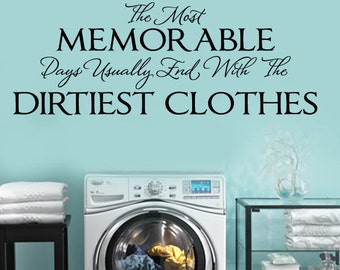 Most memorable days usually end with Dirtiest Clothes LAUNDRY Room VInyl Wall Lettering Decal Large Size Options