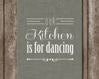 Our Kitchen is for Dancing//Kitchen Decor//Instant Download//Printable
