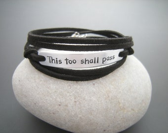 This too shall pass bracelet, Comforting quote bracelet, Gift for a friend, Wrap bracelet,  Personalize it, motivational, positive
