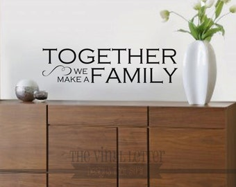 Together We Make A Family Vinyl Wall Decor Decal Sticker