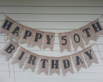 Happy 50th Birthday Banner, Burlap, Made by a stay at home veteran.