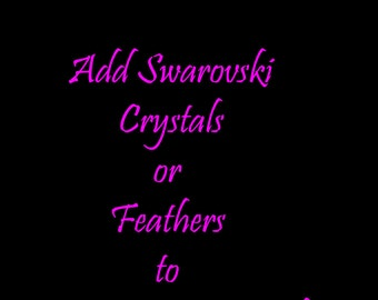 Custom Wine Glass Add-On - Add Swarovski Crystals and/or Feathers to Your Glass!