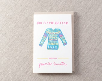 Fit me better than favorite Sweater Letterpress Greeting Card