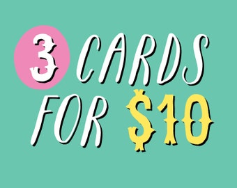 3 Cards for 10 Dollars