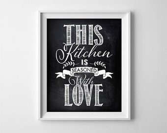 Art Print - Buy One Get One Free - This kitchen is seasoned with love - Chalkboard Style Decor, kitchen typography, Black and White- SKU:186